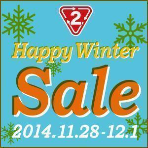 2014.Happy Winter Sale& Happy Share キャンペーン 11/28[金] - 12/1[月]
